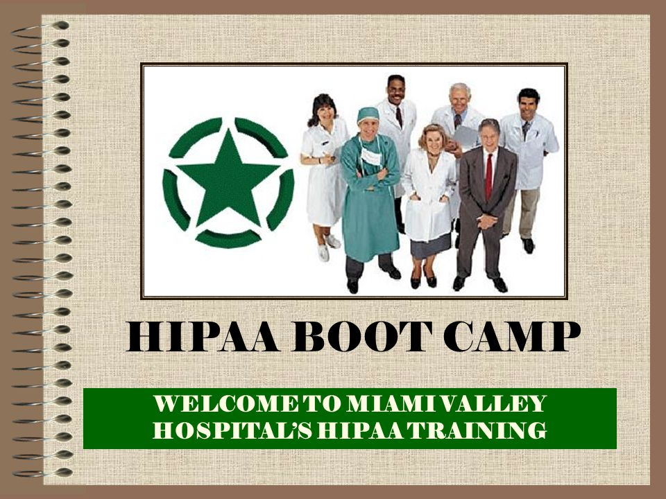 WELCOME TO MIAMI VALLEY HOSPITAL'S HIPAA TRAINING