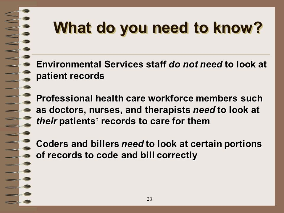 What do you need to know Environmental Services staff do not need to look at patient records.