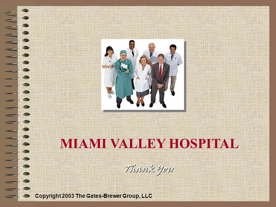 MIAMI VALLEY HOSPITAL Thank You