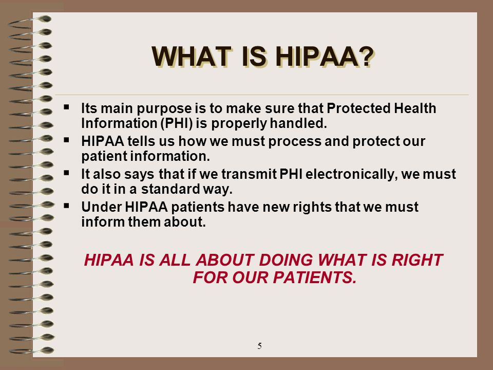 HIPAA IS ALL ABOUT DOING WHAT IS RIGHT FOR OUR PATIENTS.