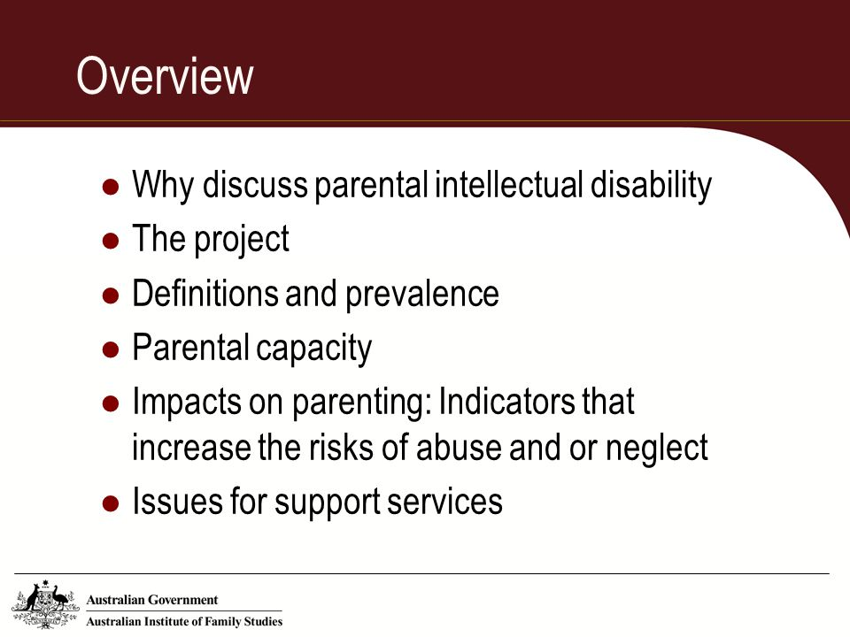 Overview Why discuss parental intellectual disability The project