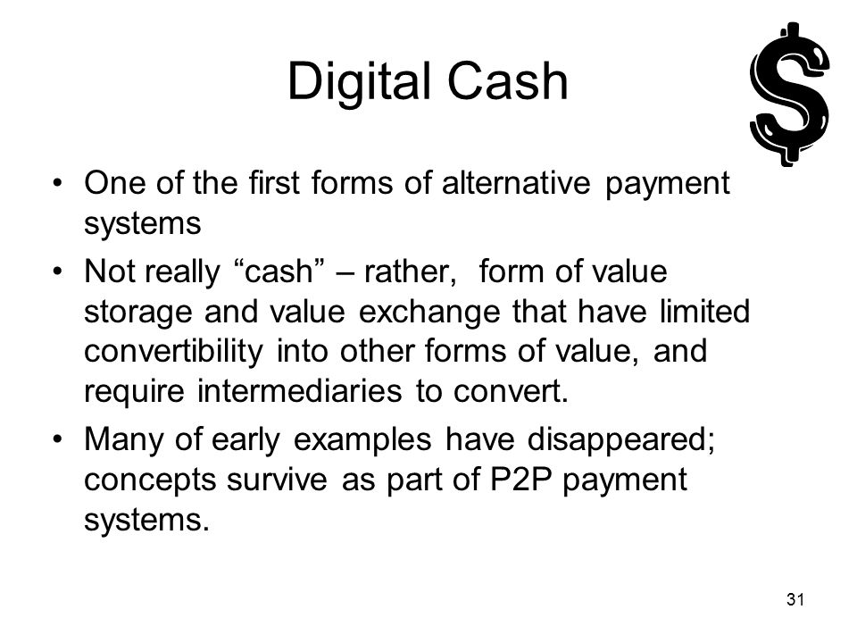 Digital Cash One of the first forms of alternative payment systems