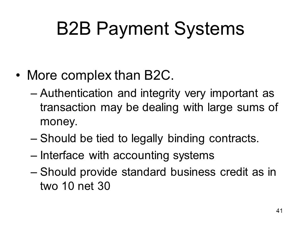 B2B Payment Systems More complex than B2C.