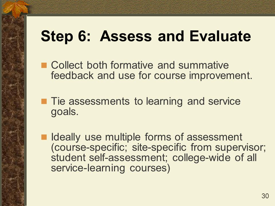 Step 6: Assess and Evaluate