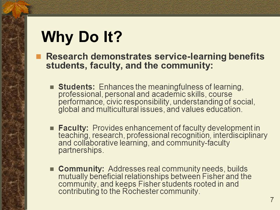 Why Do It Research demonstrates service-learning benefits students, faculty, and the community: