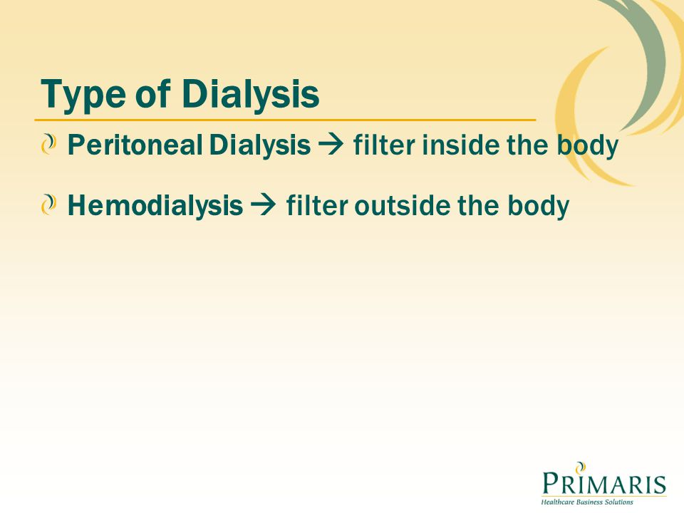 Type of Dialysis Peritoneal Dialysis  filter inside the body