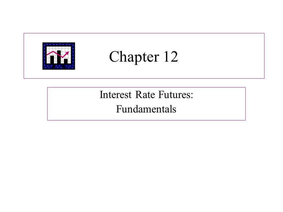 Interest Rate Futures: Fundamentals