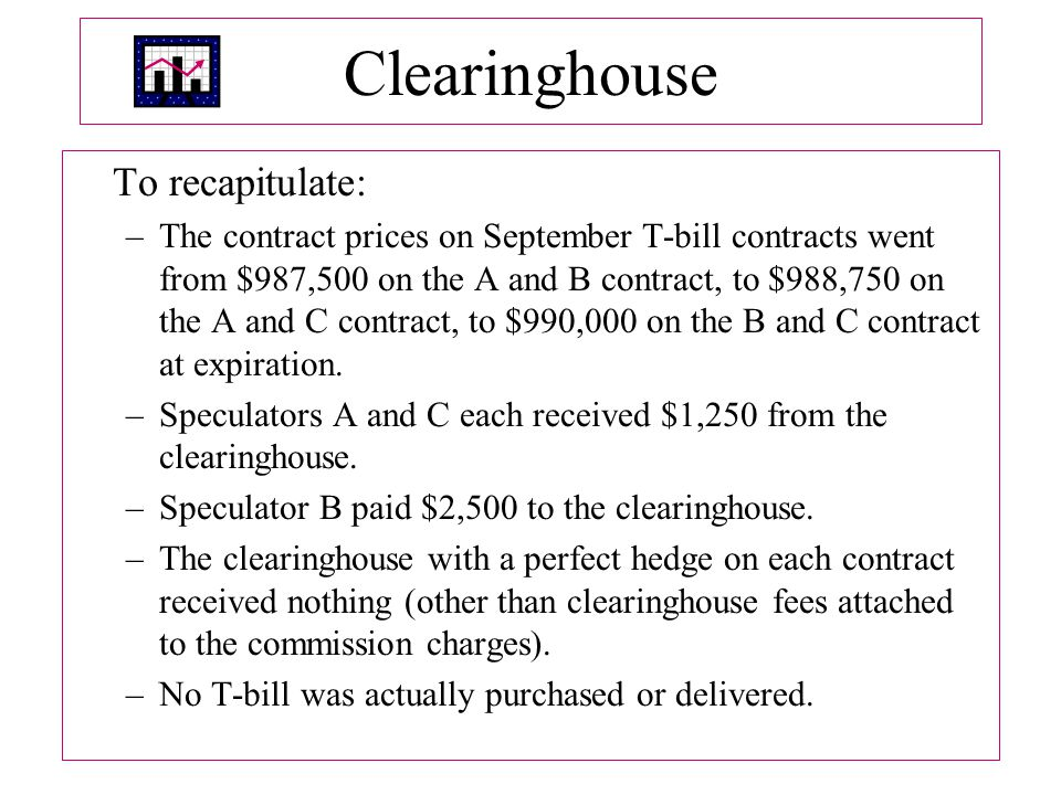 Clearinghouse To recapitulate: