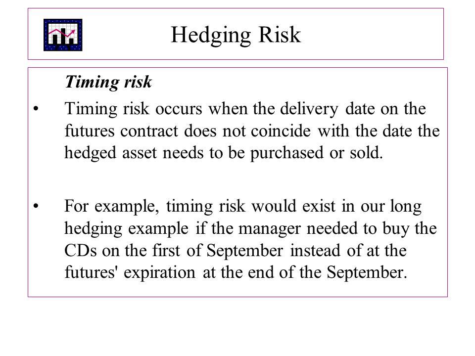 Hedging Risk Timing risk