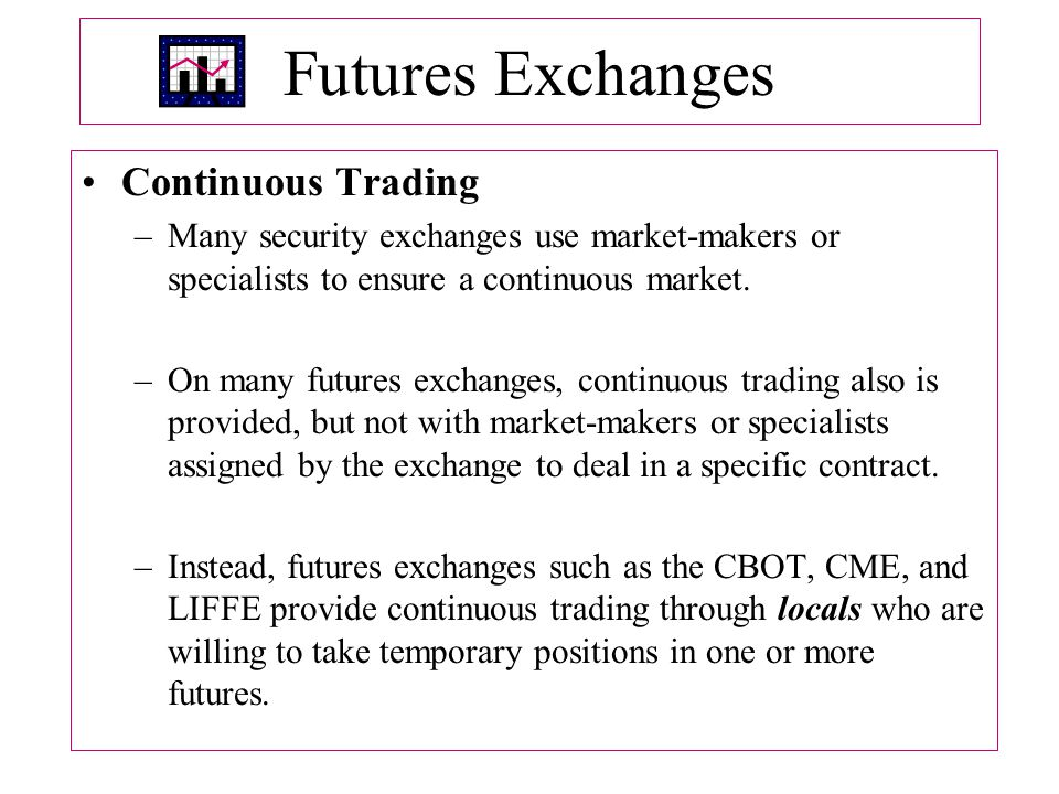 Futures Exchanges Continuous Trading