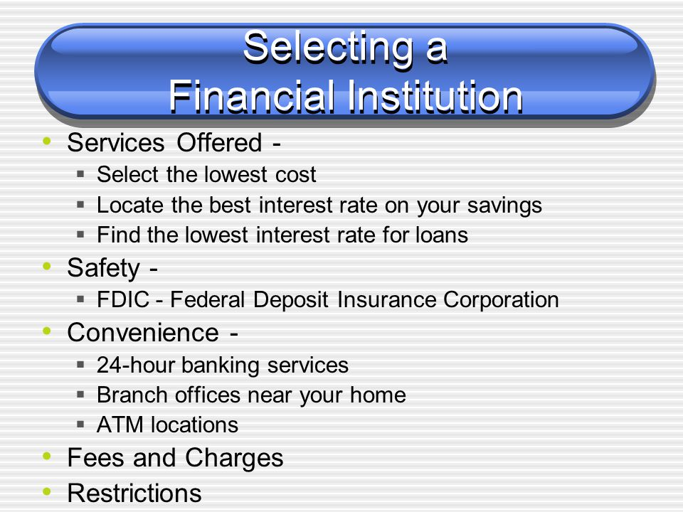 Selecting a Financial Institution