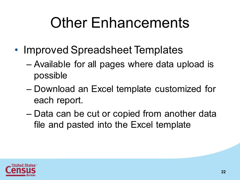 Other Enhancements Improved Spreadsheet Templates