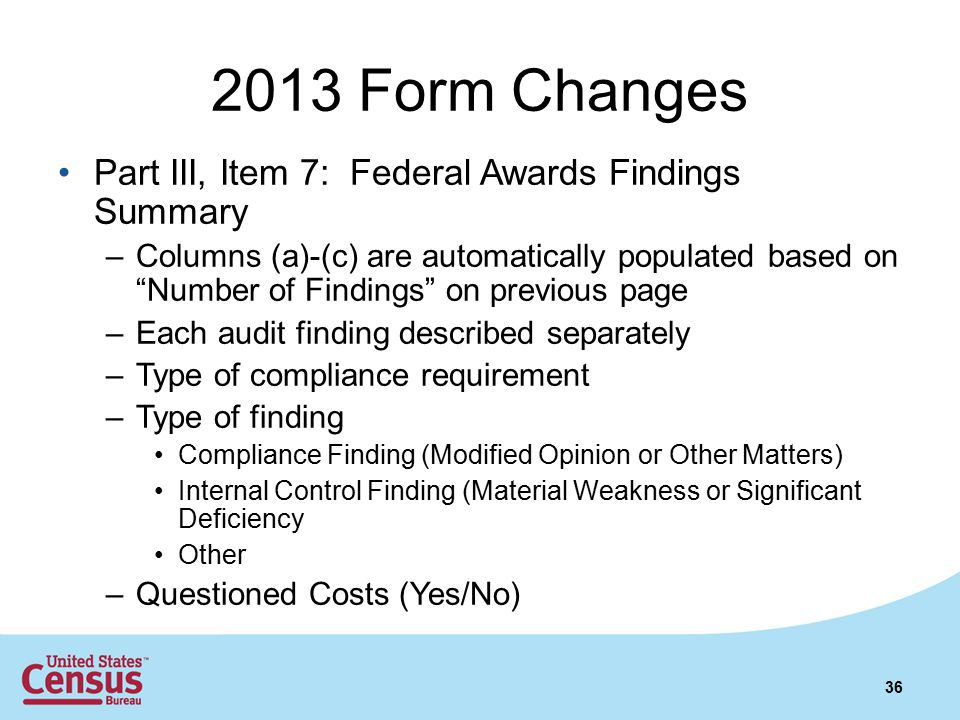 2013 Form Changes Part III, Item 7: Federal Awards Findings Summary