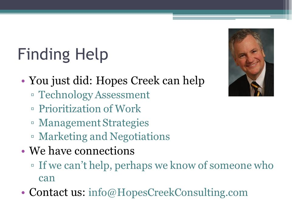 Finding Help You just did: Hopes Creek can help We have connections