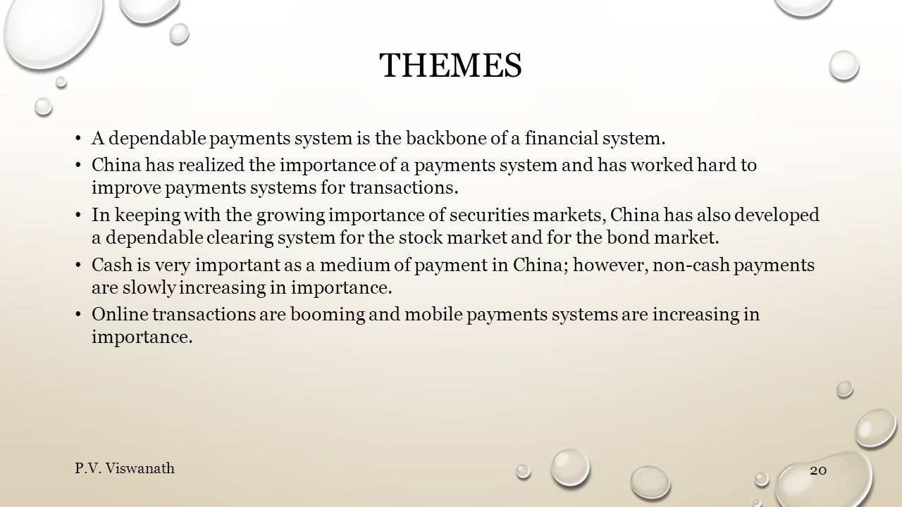 Themes A dependable payments system is the backbone of a financial system.