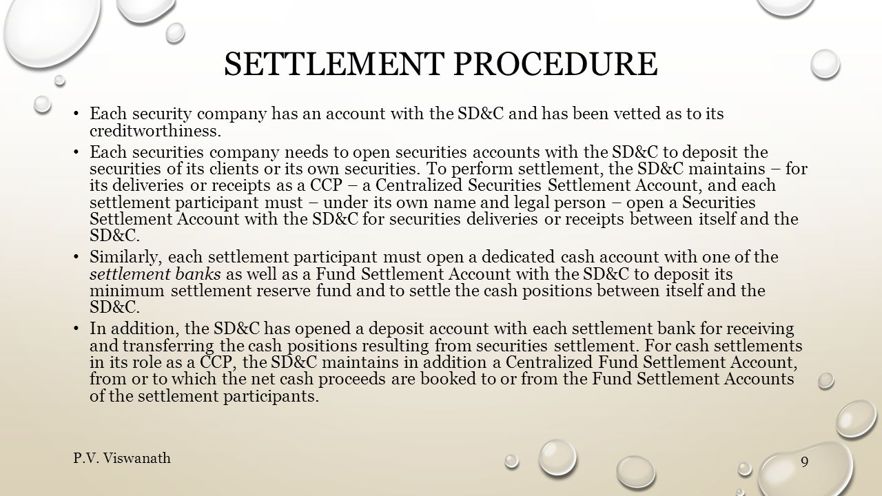 Settlement procedure Each security company has an account with the SD&C and has been vetted as to its creditworthiness.