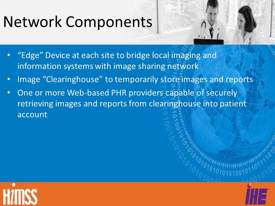 Network Components Edge Device at each site to bridge local imaging and information systems with image sharing network.