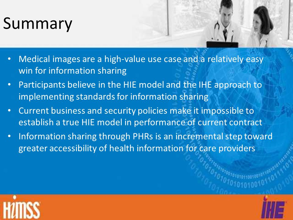 Summary Medical images are a high-value use case and a relatively easy win for information sharing.