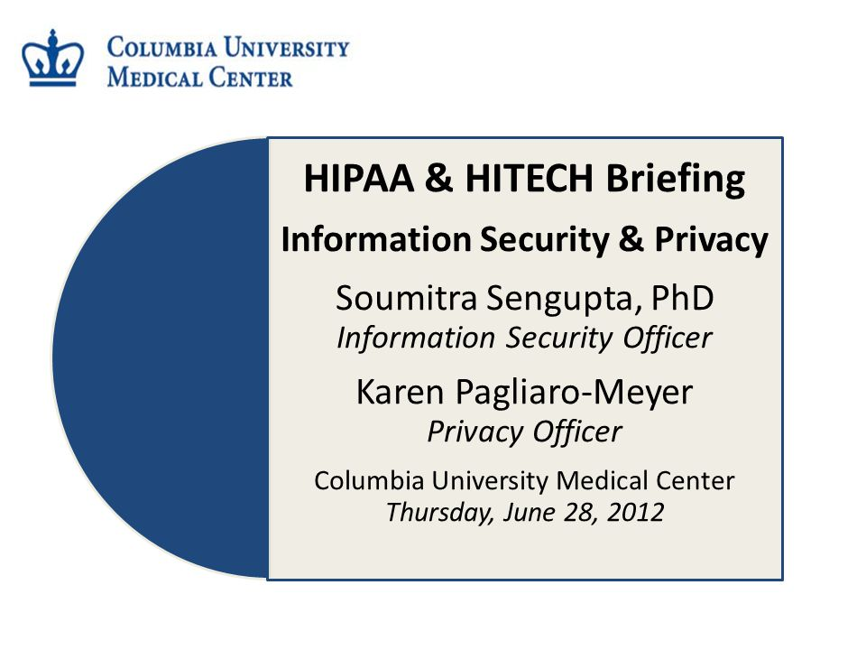 HIPAA & HITECH Briefing Information Security & Privacy