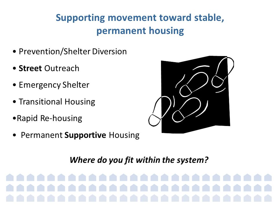 Supporting movement toward stable, Where do you fit within the system