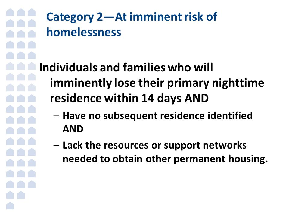 Category 2—At imminent risk of homelessness