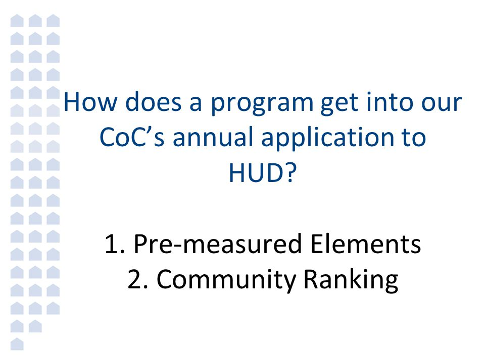 How does a program get into our CoC's annual application to HUD. 1