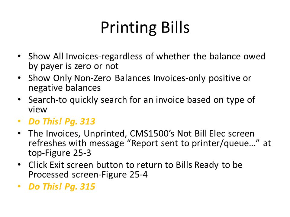 Printing Bills Show All Invoices-regardless of whether the balance owed by payer is zero or not.