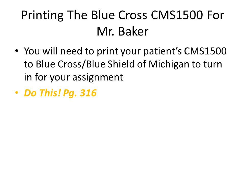 Printing The Blue Cross CMS1500 For Mr. Baker