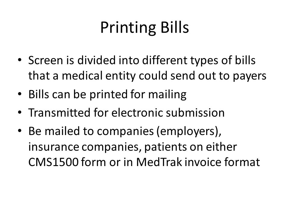 Printing Bills Screen is divided into different types of bills that a medical entity could send out to payers.