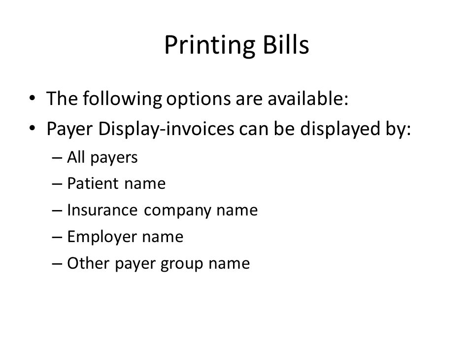 Printing Bills The following options are available: