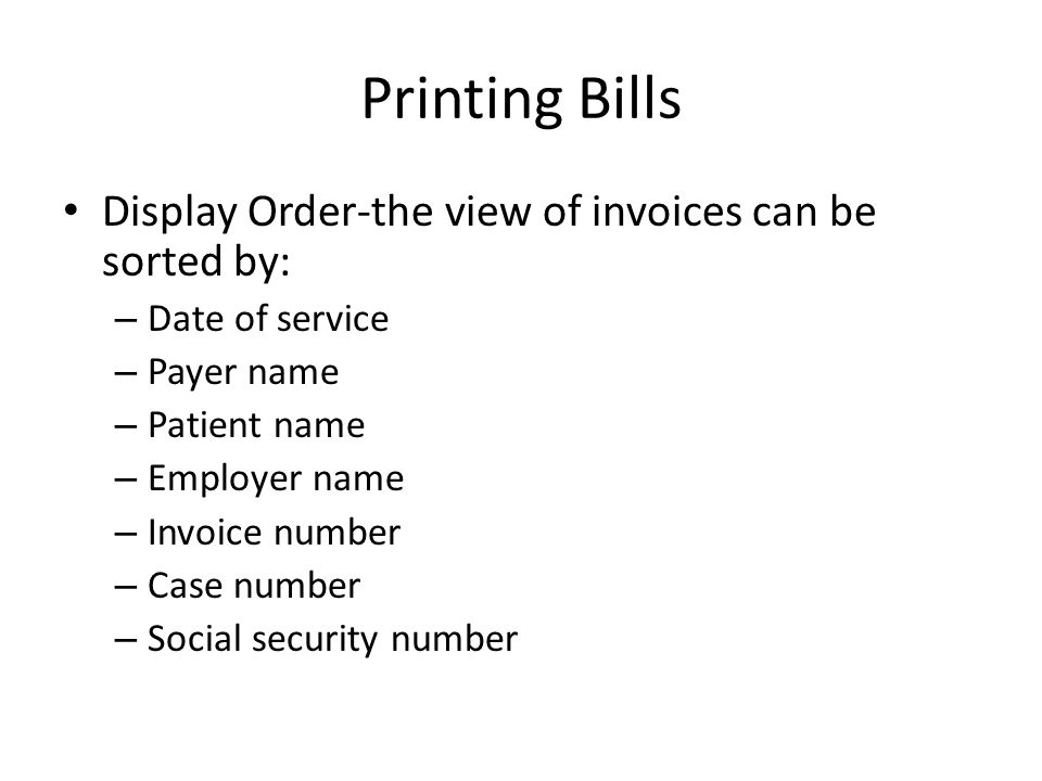 Printing Bills Display Order-the view of invoices can be sorted by: