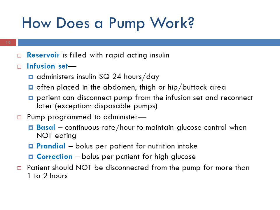 How Does a Pump Work Reservoir is filled with rapid acting insulin