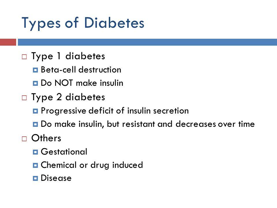 Types of Diabetes Type 1 diabetes Type 2 diabetes Others