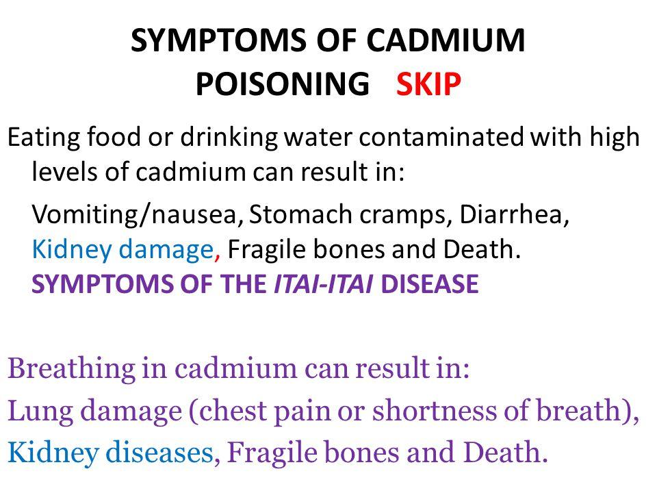 SYMPTOMS OF CADMIUM POISONING SKIP