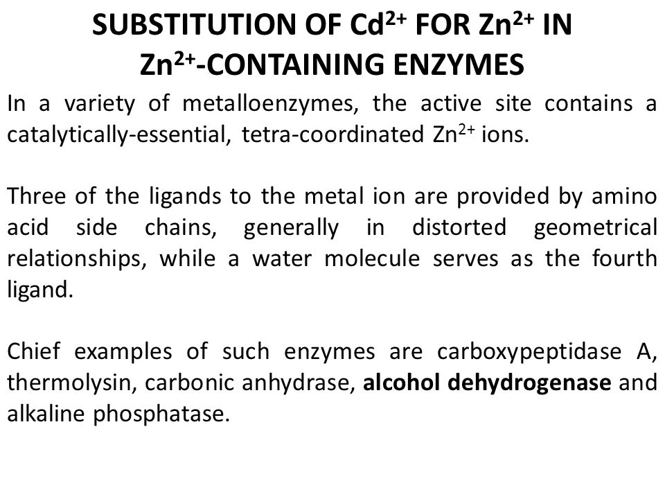 SUBSTITUTION OF Cd2+ FOR Zn2+ IN Zn2+-CONTAINING ENZYMES