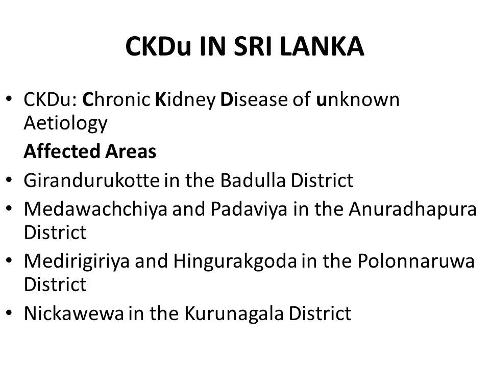 CKDu IN SRI LANKA CKDu: Chronic Kidney Disease of unknown Aetiology