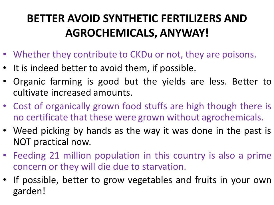 BETTER AVOID SYNTHETIC FERTILIZERS AND AGROCHEMICALS, ANYWAY!