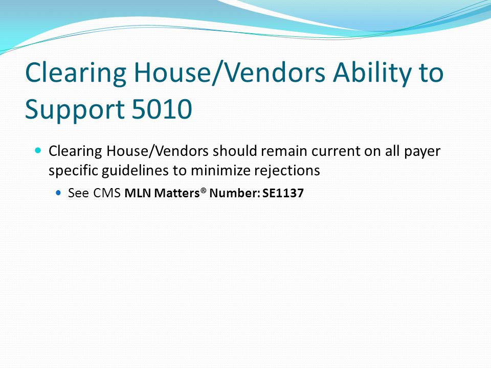 Clearing House/Vendors Ability to Support 5010