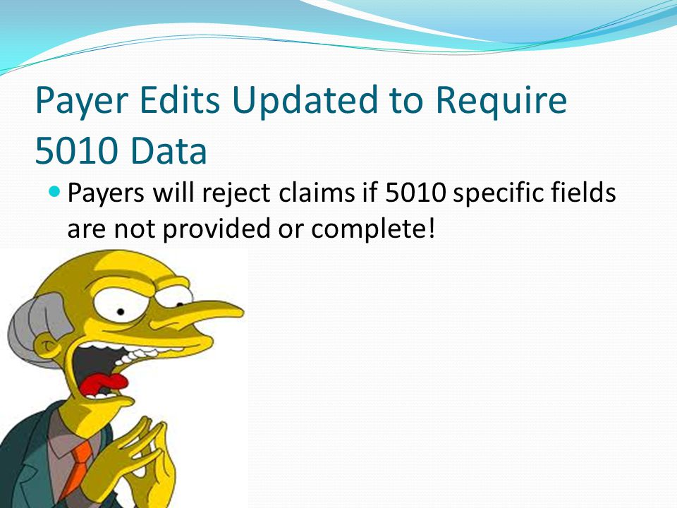 Payer Edits Updated to Require 5010 Data