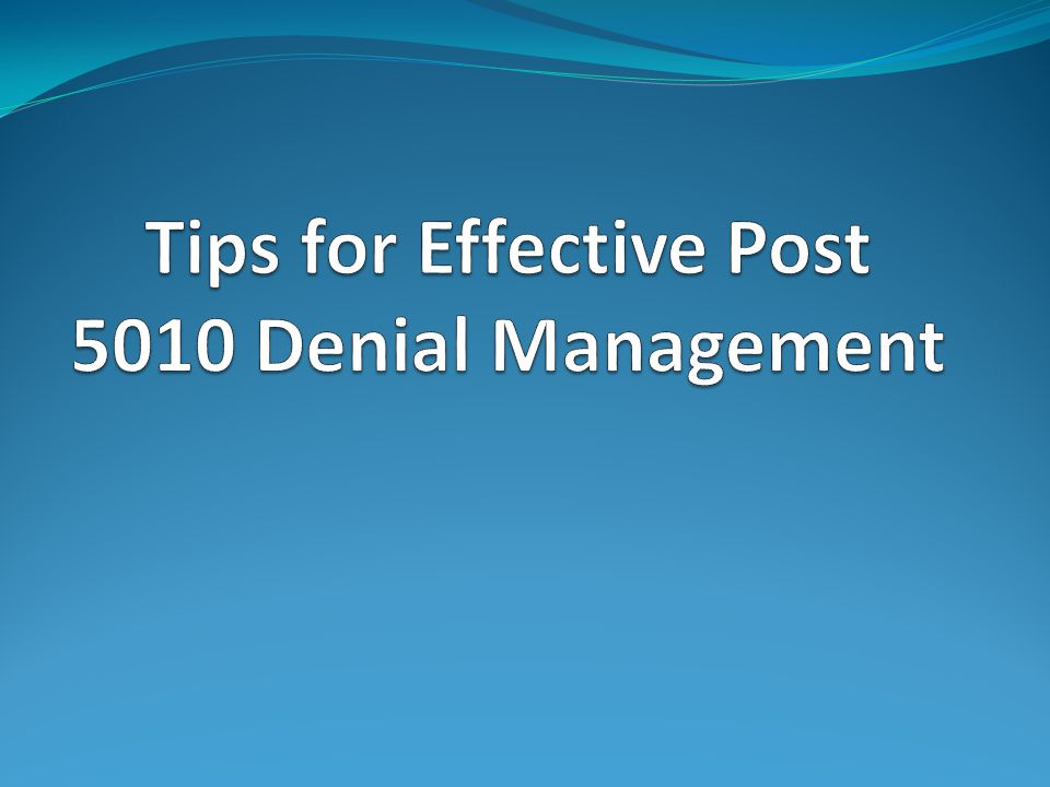 Tips for Effective Post 5010 Denial Management