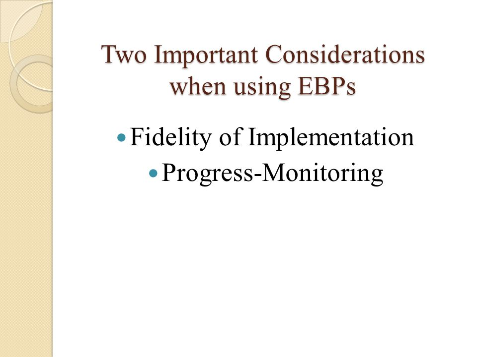 Two Important Considerations when using EBPs