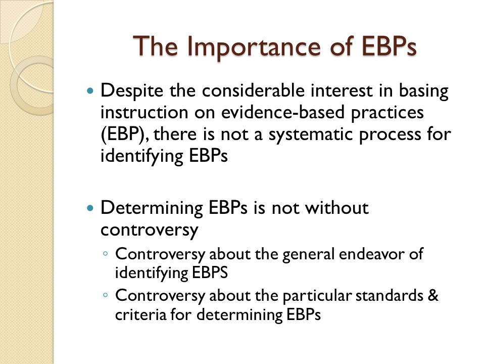 The Importance of EBPs