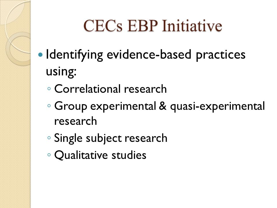 CECs EBP Initiative Identifying evidence-based practices using: