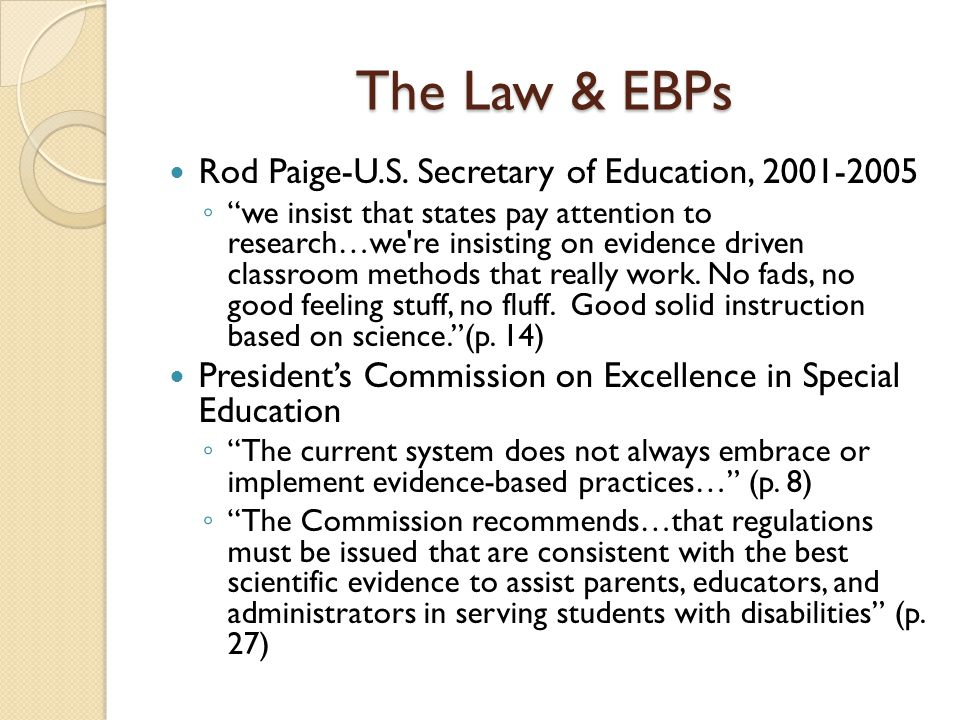 The Law & EBPs Rod Paige-U.S. Secretary of Education, 2001-2005