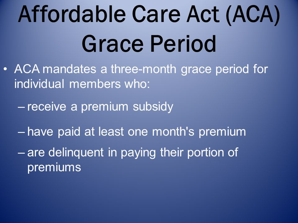 Affordable Care Act (ACA) Grace Period