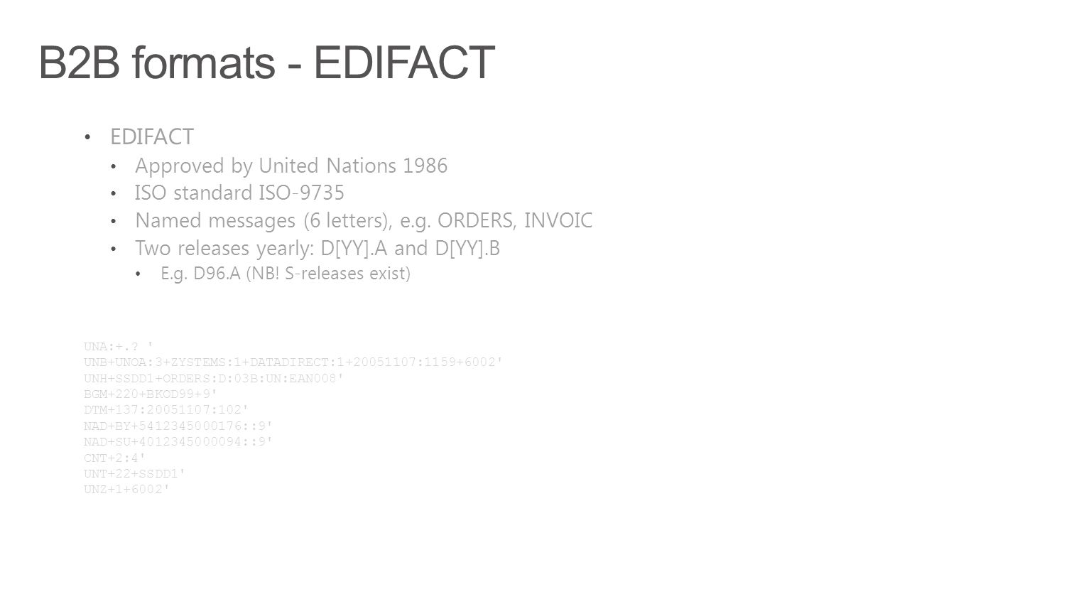 B2B formats - EDIFACT EDIFACT Approved by United Nations 1986