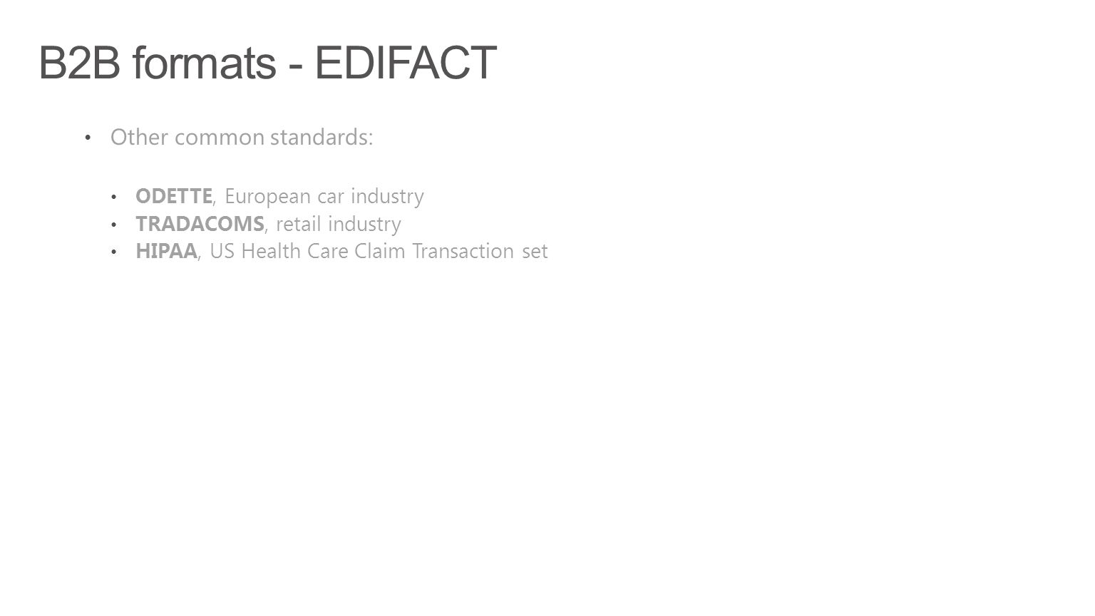 B2B formats - EDIFACT Other common standards: