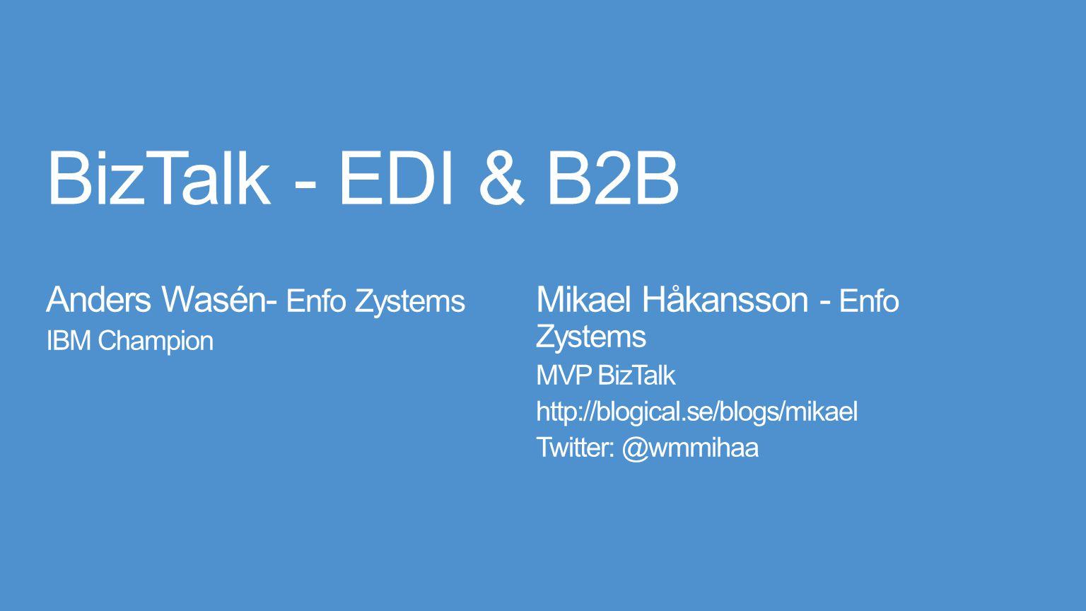 BizTalk - EDI & B2B Anders Wasén- Enfo Zystems