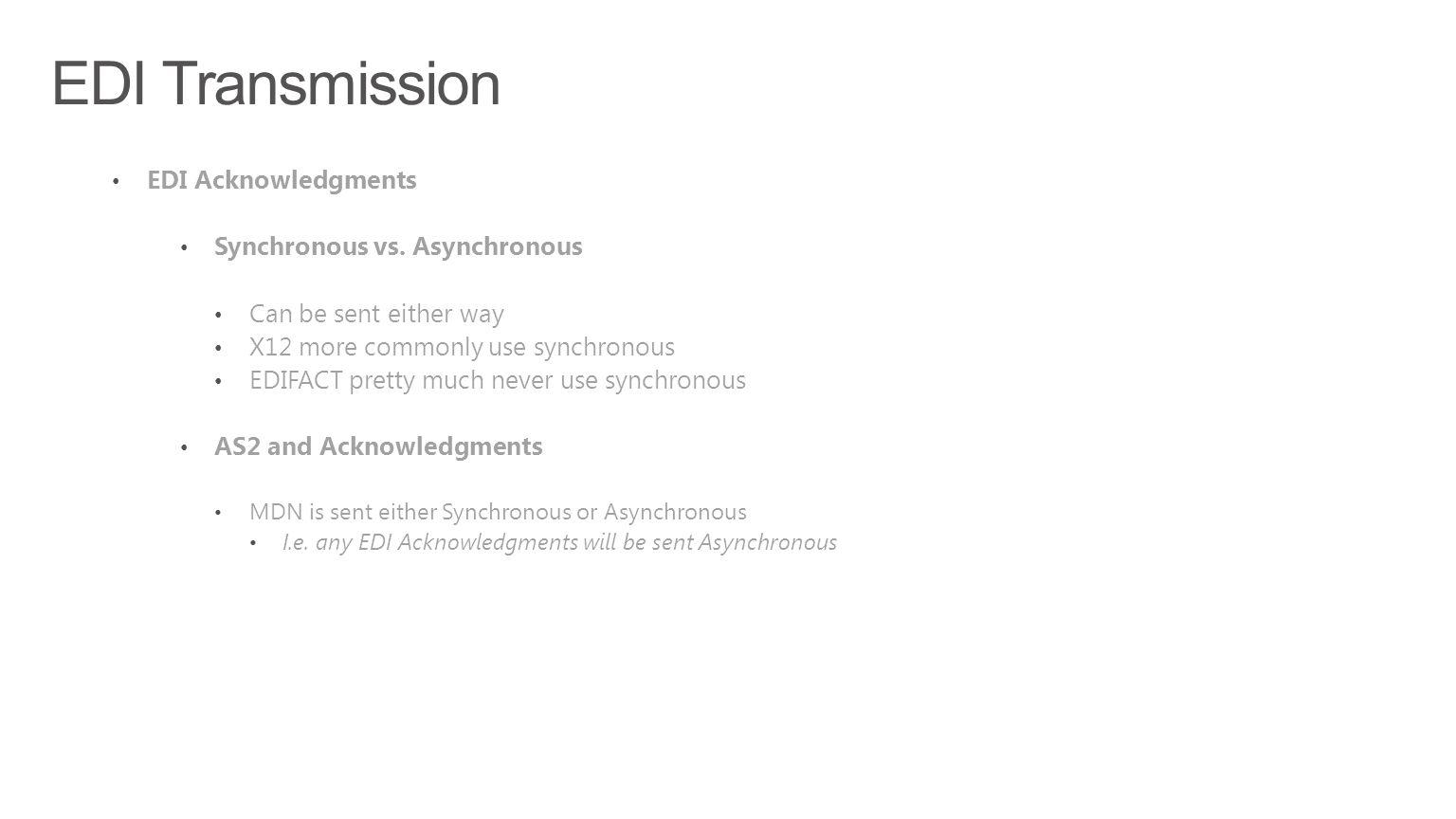 EDI Transmission EDI Acknowledgments Synchronous vs. Asynchronous