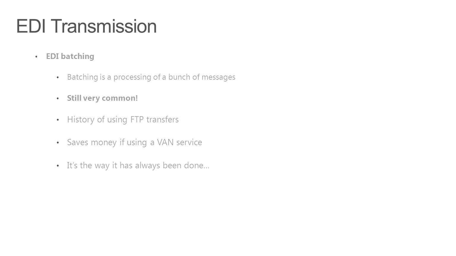 EDI Transmission History of using FTP transfers